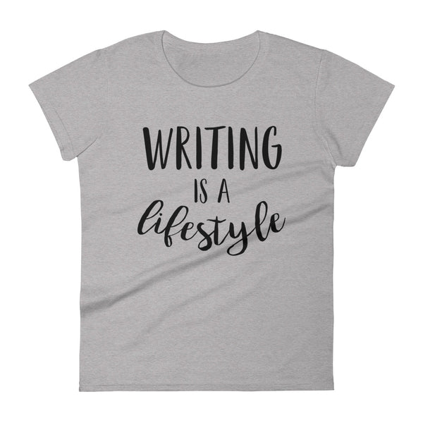 Writing is a Lifestyle women's short sleeve t-shirt
