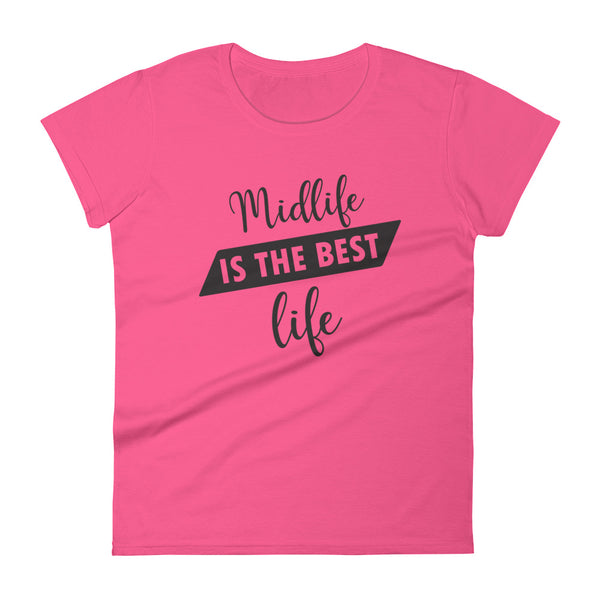 Midlife is the Best Life short sleeve t-shirt