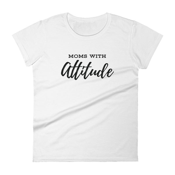 Moms With Attitude women's short sleeve t-shirt