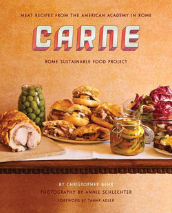 Carne: Meat Recipes from the American Academy in Rome