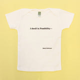 I Dwell in Possibility Baby Tee or Onesie