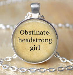 """Obstinate, headstrong girl"" Necklace"