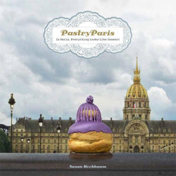 Pastry Paris: In Paris, Everything Looks Like Dessert
