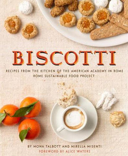 Biscotti: Recipes from the Kitchen of The American Academy in Rome