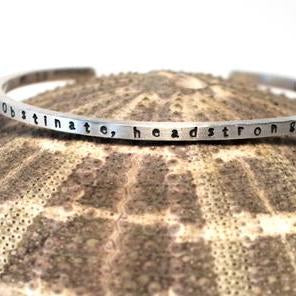 """Obstinate, headstrong girl""  Sterling Silver Cuff Bracelet"
