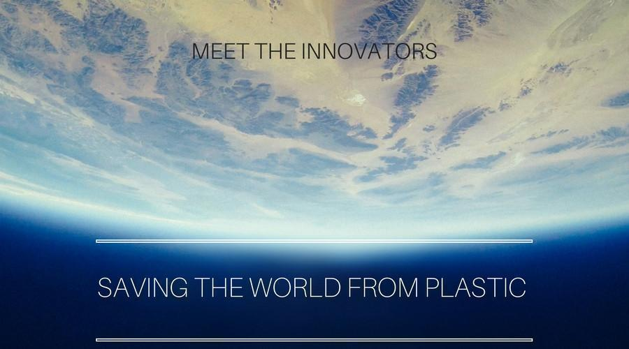 Meet the Innovators Saving the World From Plastic