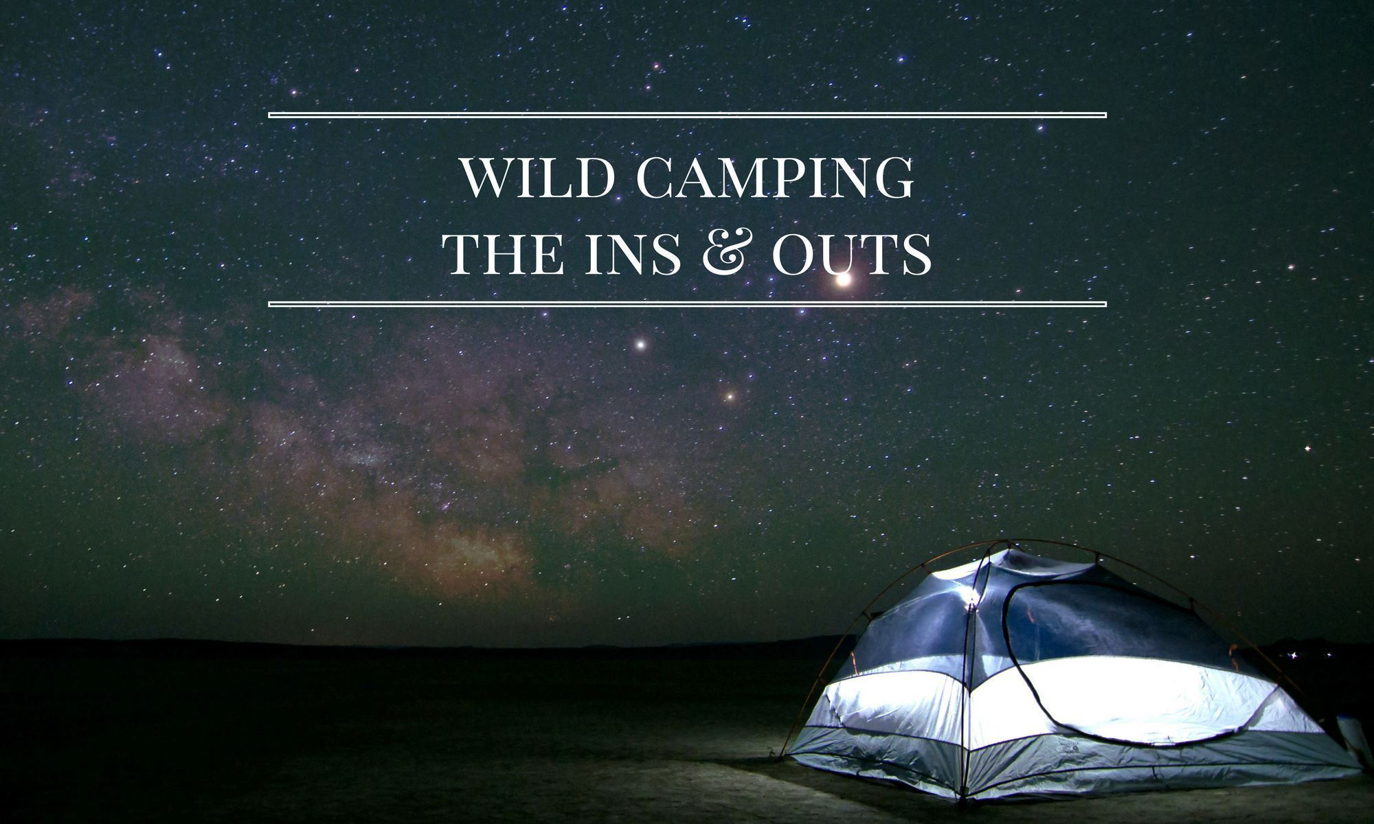 Wild Camping - The Ins, Outs and Eco Ways