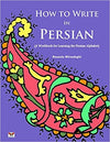 """How to Write in Persian"" - Workbook for Learning the Persian Alphabet"