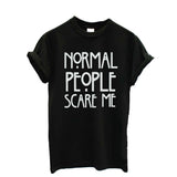 Normal People Scare Me Print Letter T Shirt Women Cheap Clothes Best T Shirt Summer Fashion Casual Short Sleeve Tshirt Tee - Crystalline