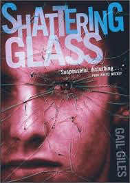 Shattering Glass (Gail Giles)