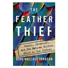 Feather Thief Kirk Wallace Johnson