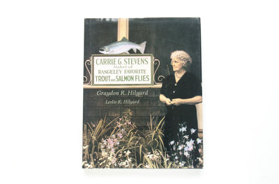 Carrie G. Stevens: Maker of Rangeley Favorite Trout and Salmon Flies