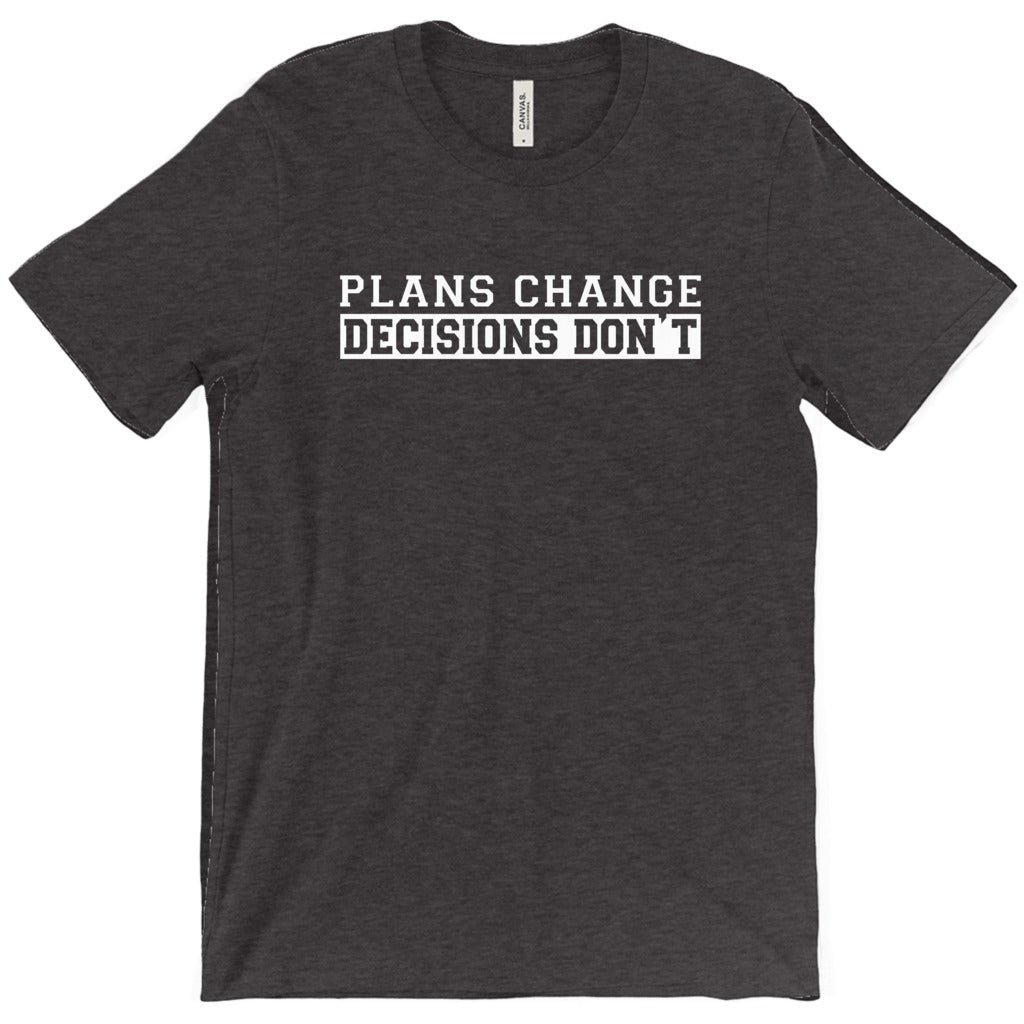 PLANS CHANGE DECISIONS DON'T
