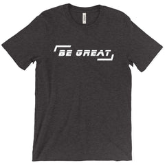 Greatness Apparel BE GREAT Tee