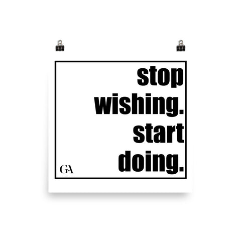 Stop Wishing Start Doing Poster