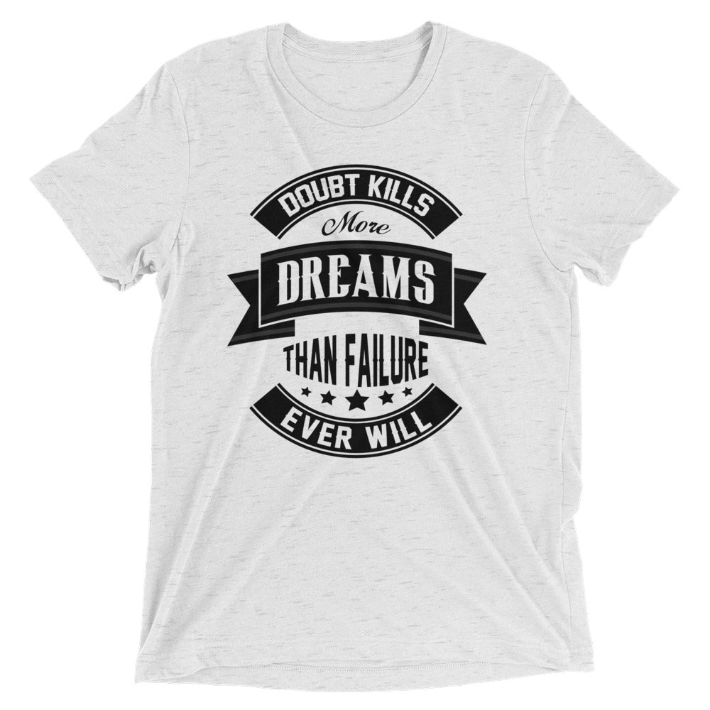 Doubt Kills More Dreams Tee