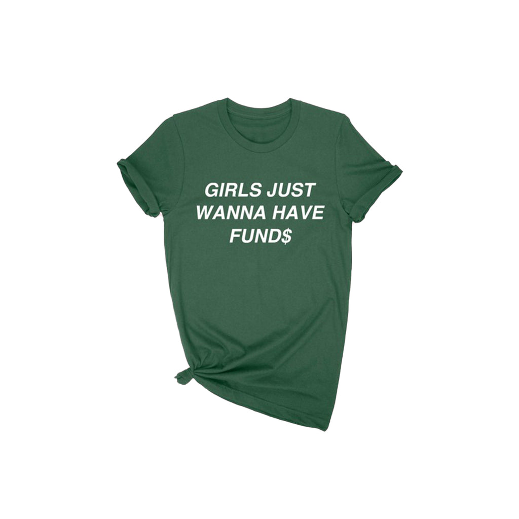Girls Just Wanna Have Fund$ Ladies Tee
