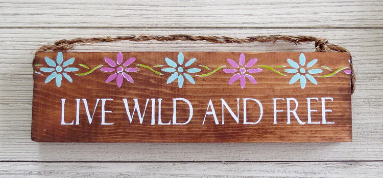 live wild and free sign