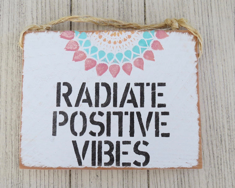 radiate positive vibes sign