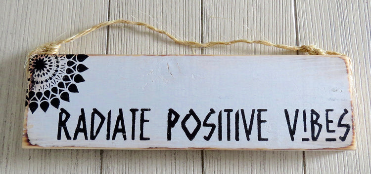 radiate postive vibes sign