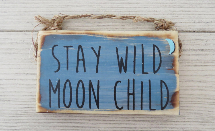 stay wild moon child sign