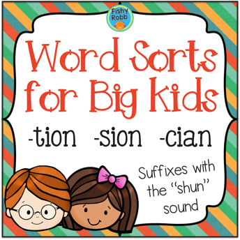 Word Sorts For Big Kids: TION SION CIAN Suffixes