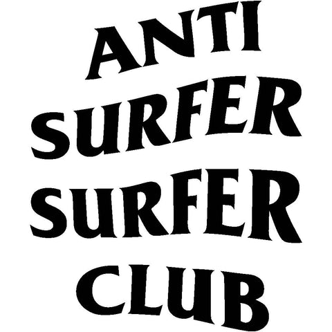 Anti Surfer Surfer Club Vinyl Decal