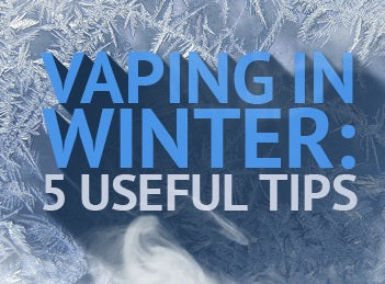 Vaping in Winter: 5 Useful Tips for Vaping in Cold Weather