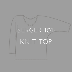 Serger 101: Knit Top
