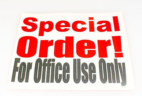 Special Order-Office Use Only