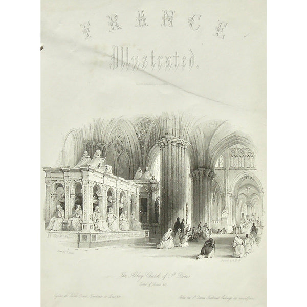 France, France Illustrated, Abbey, Church, Abbey Church of St. Denis, St. Denis, Tomb of Louis XI, Tomb of Louis 11, Louis 11th, Tomb, Pulpit, prayer, Prayers, praying, Pray, devoted, Kneeling, worship, worshiping, worshippers, Interior, Church Interior, Abbey interior, arches, columns, processional, Église, Saint Denis, Tombeau, Louis XI, Abtei, Grabmal, Ludwigs, Zwoelsten, France, France Illustrated, France Illustrated, Exhibiting its Landscape Scenery, Antiquities, Military and Ecclesiastical Architectu