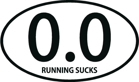 0.0 Running Sucks Decal