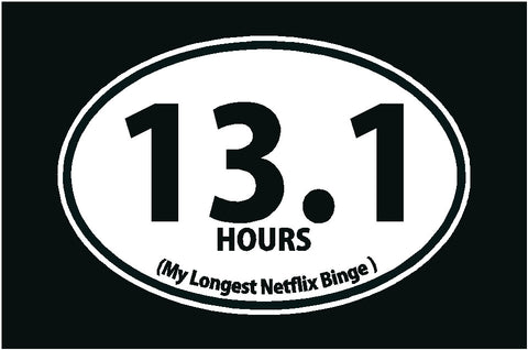 13.1 Hours My Longest Netflix Binge Decal LOL