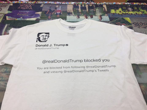 Trump blocked me on twitter shirt