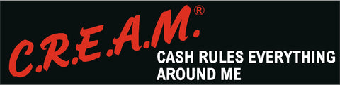 C.R.E.A.M cash rules everything Decal