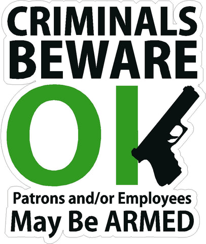 CRIMINALS BEWARE Sign