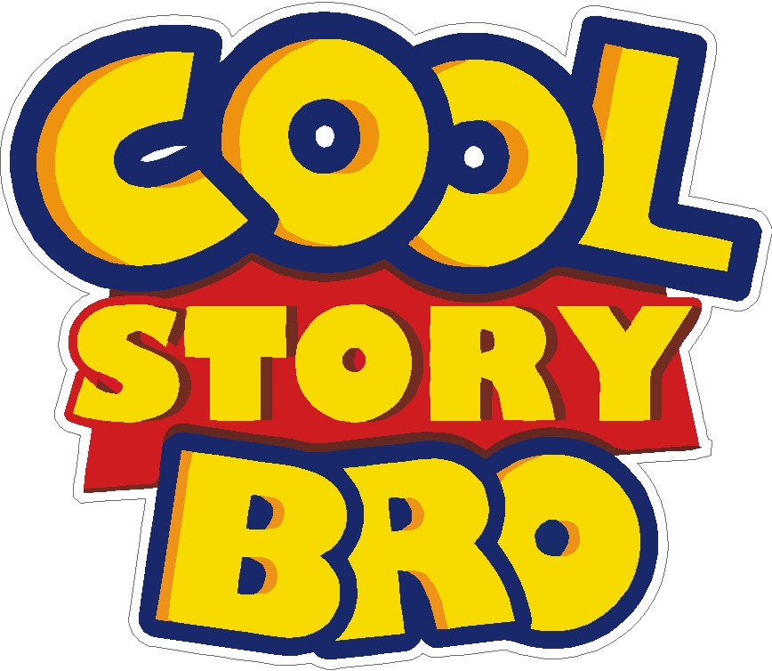 33c414944890 Cool Story Bro Toy Story Printed Decal – House Of Grafix