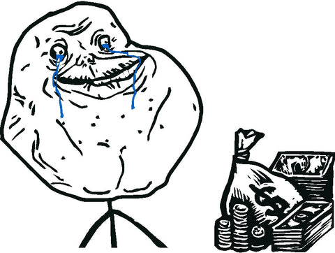 Forever alone with money