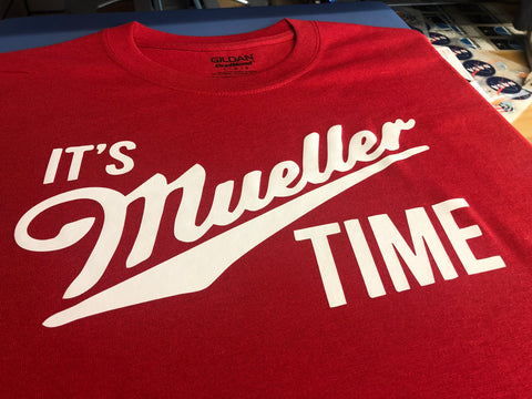 It's Mueller Time T-Shirt Red Shirt