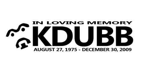 KDubb In Loveing Memory