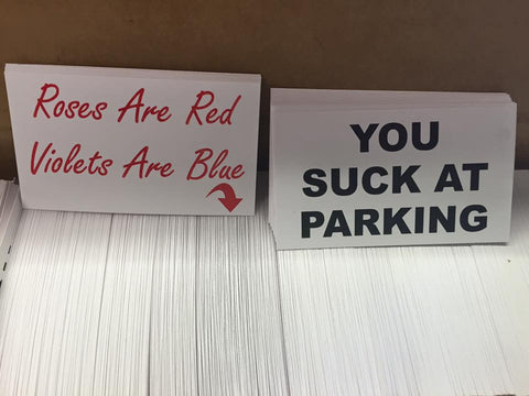 Roses are red Violets are blue YOU SUCK AT PARKING CARDS