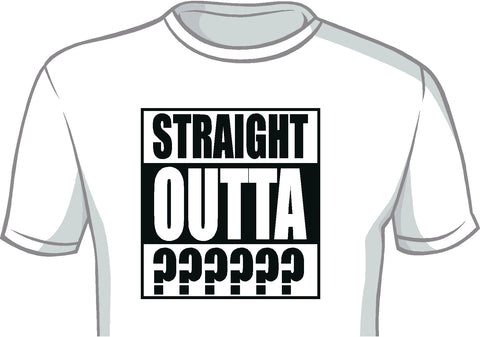 Straight Outta Custom Shirt