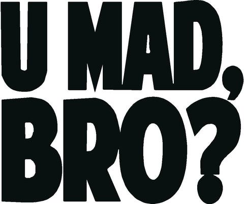 U MAD BRO DECAL