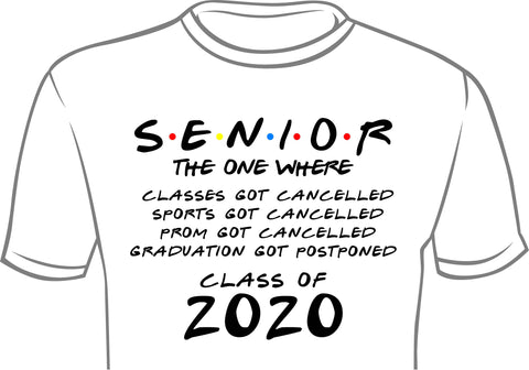 Senior Shirts class of 2020 The one where....