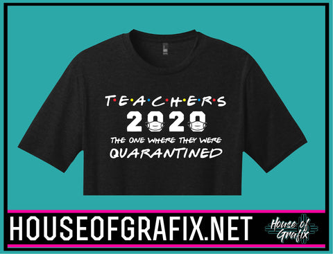 Teachers 2020 The One Where They Were Quarantined Shirt