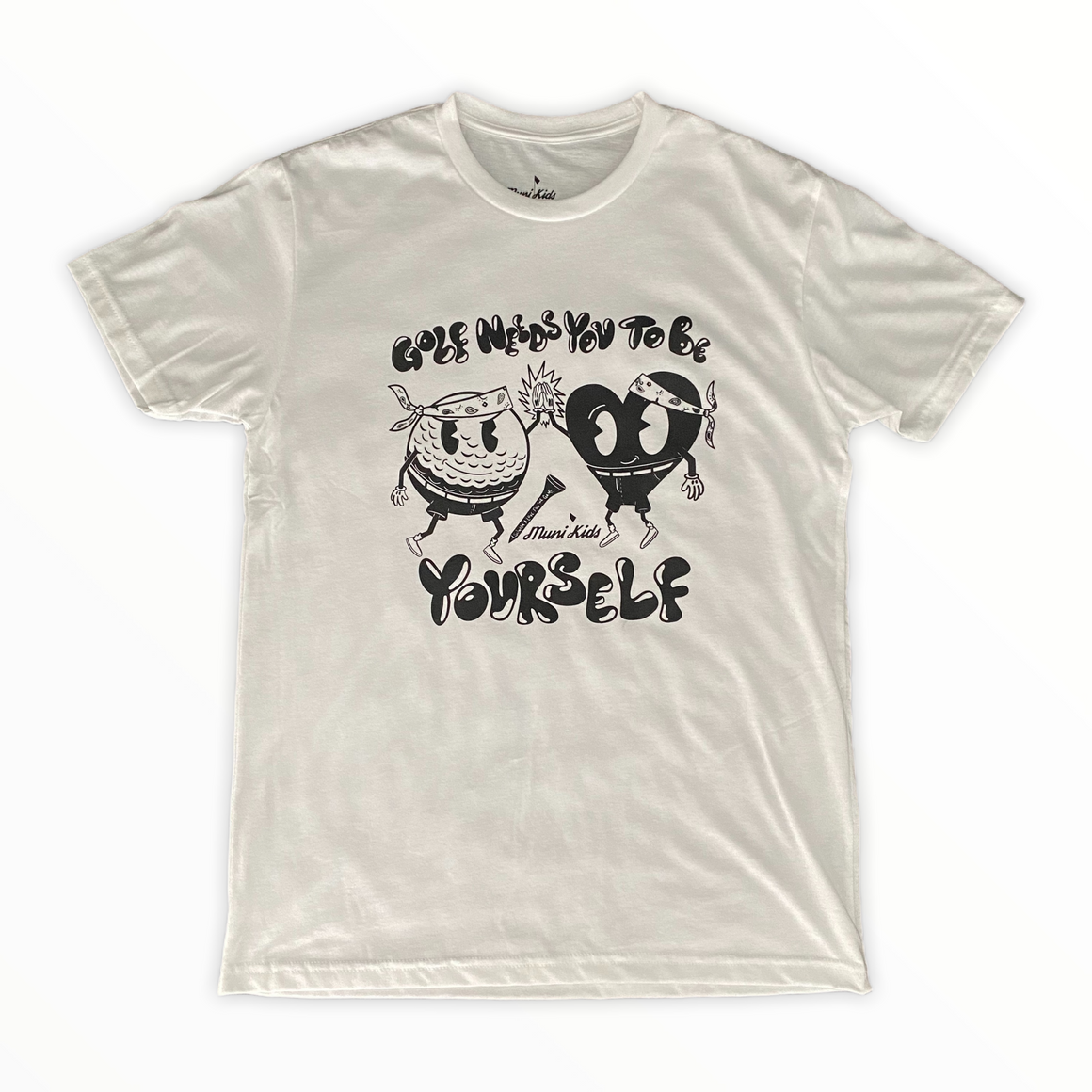 Golf Needs You To Be Yourself Tee
