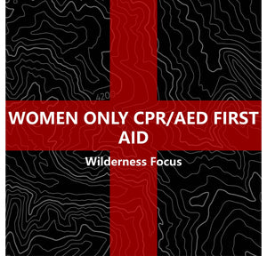 Women Only CPR/AED First Aid: Wilderness Focus