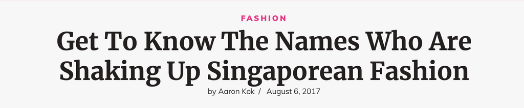 Women's Weekly | Get To Know The Names Who Are Shaking Up Singaporean Fashion