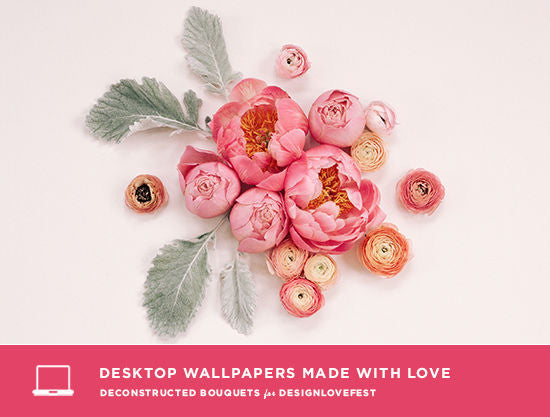 Desktop Wallpaper made with Love by Deconstructed Bouquets for DESIGNLOVEFEST
