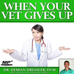 When Your Vet Gives Up [MP3]